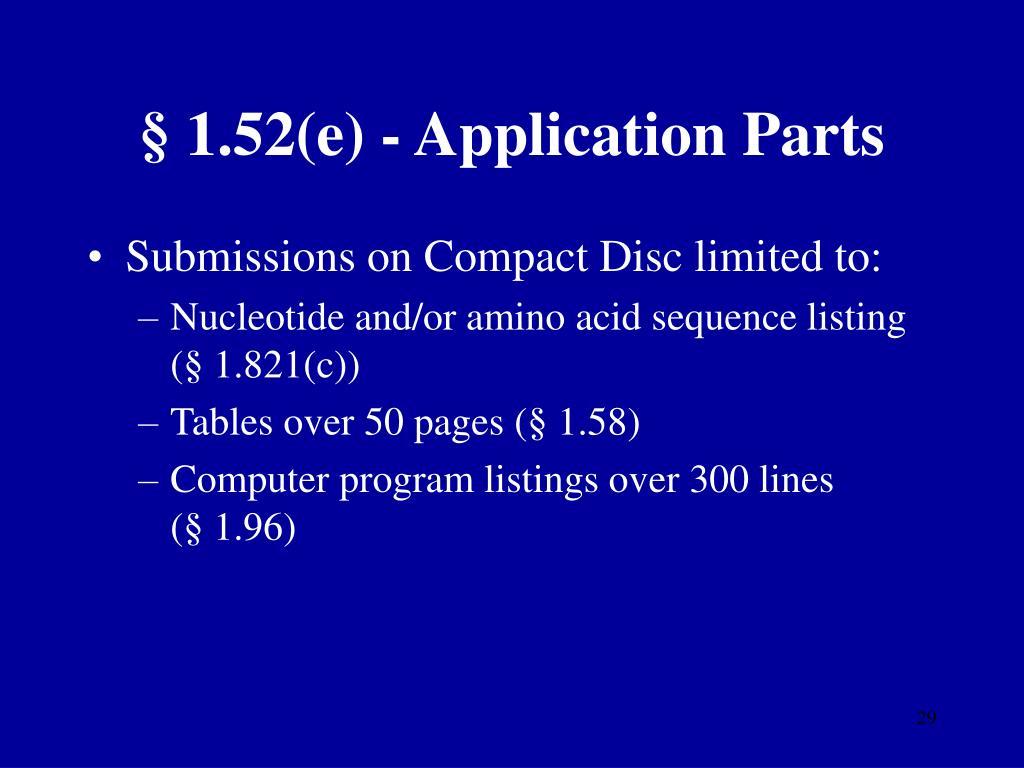 § 1.52(e) - Application Parts