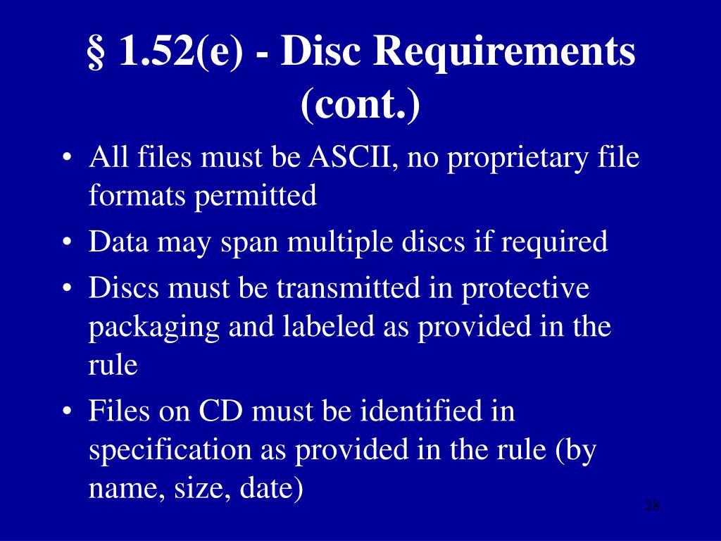§ 1.52(e) - Disc Requirements (cont.)