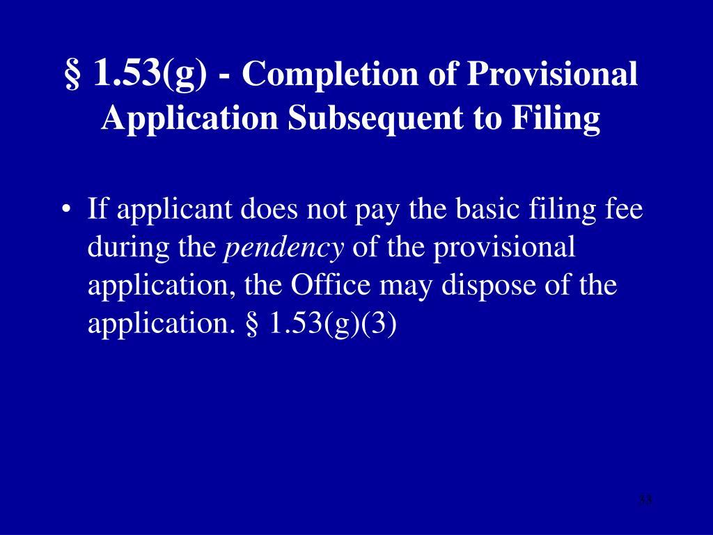 § 1.53(g) -