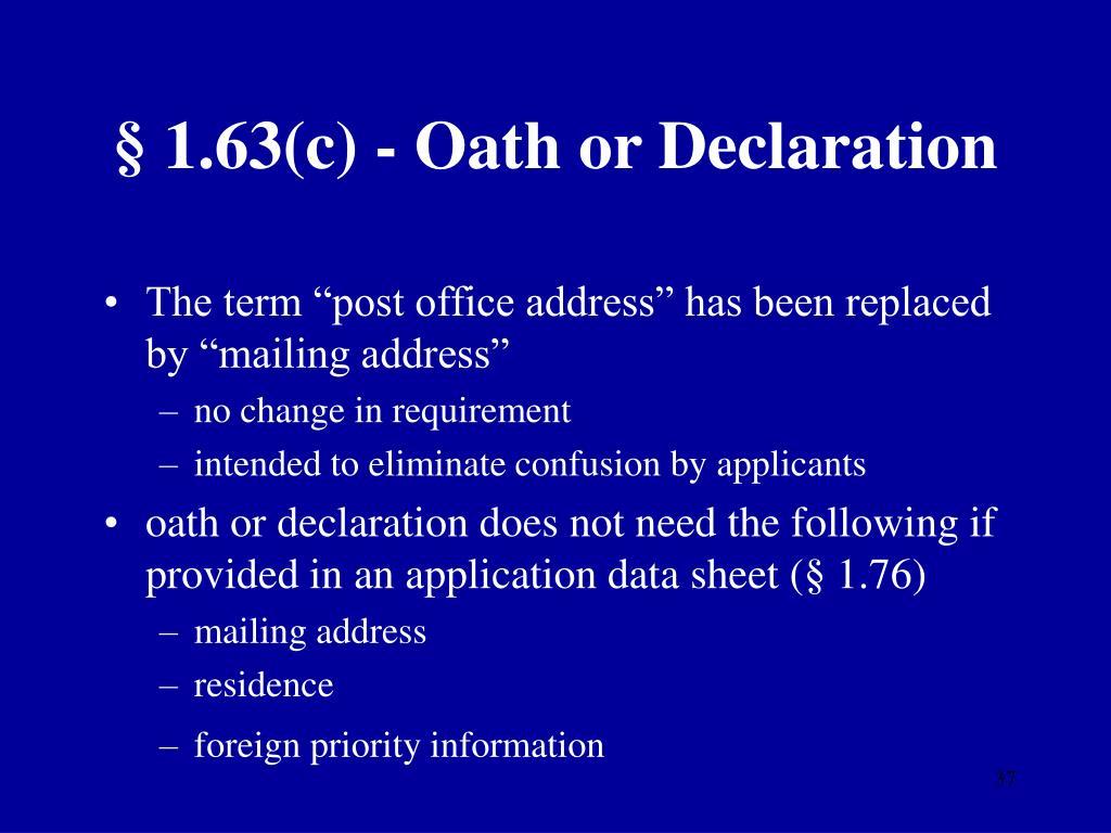 § 1.63(c) - Oath or Declaration