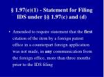 1 97 e 1 statement for filing ids under 1 97 c and d