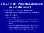 10 23 c 11 permitted alterations are not misconduct