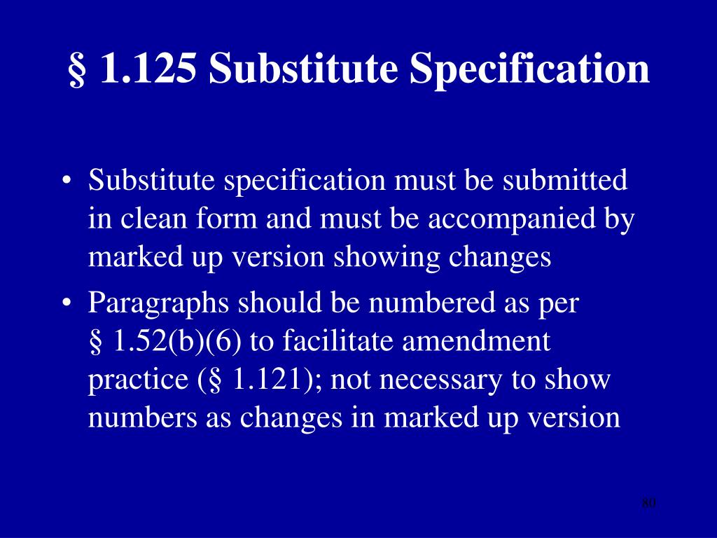 § 1.125 Substitute Specification