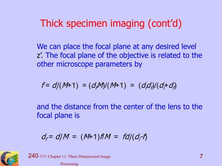 Thick specimen imaging (cont'd)