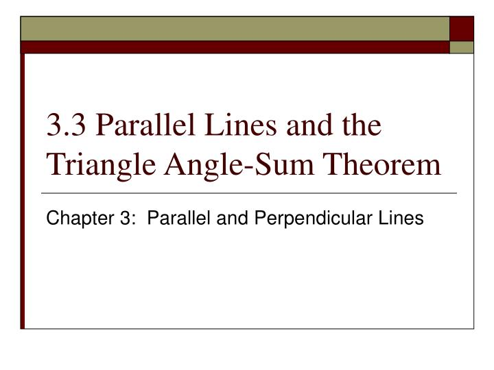 3 3 parallel lines and the triangle angle sum theorem