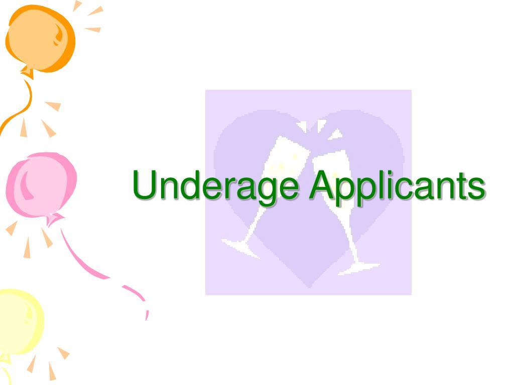 Underage Applicants