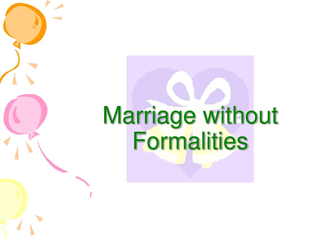 Marriage without Formalities