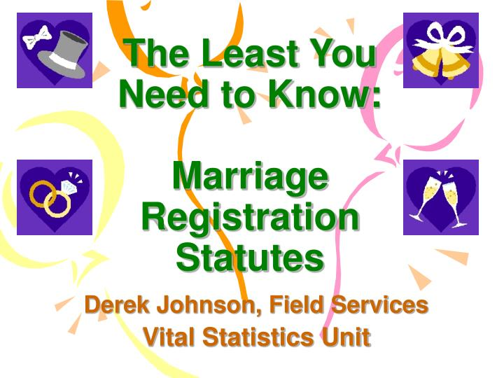 The least you need to know marriage registration statutes l.jpg