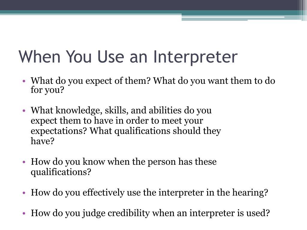 When You Use an Interpreter