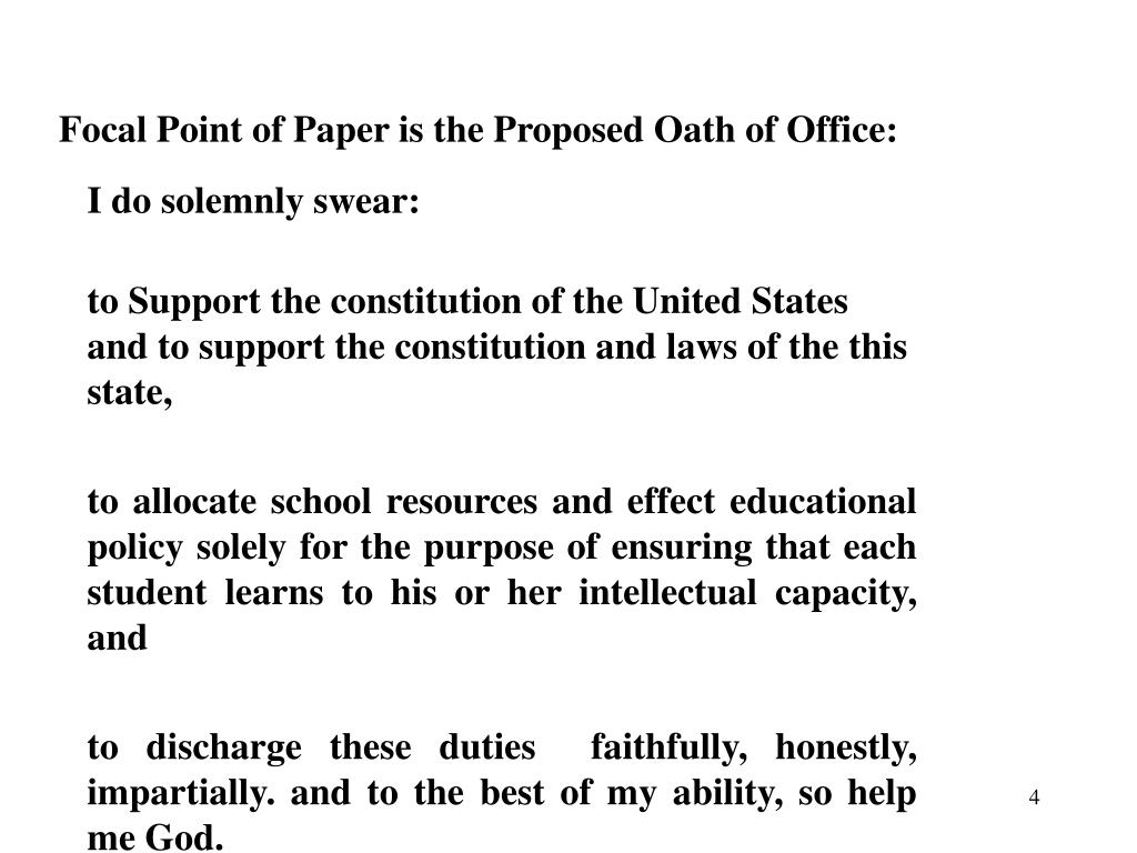 Focal Point of Paper is the Proposed Oath of Office: