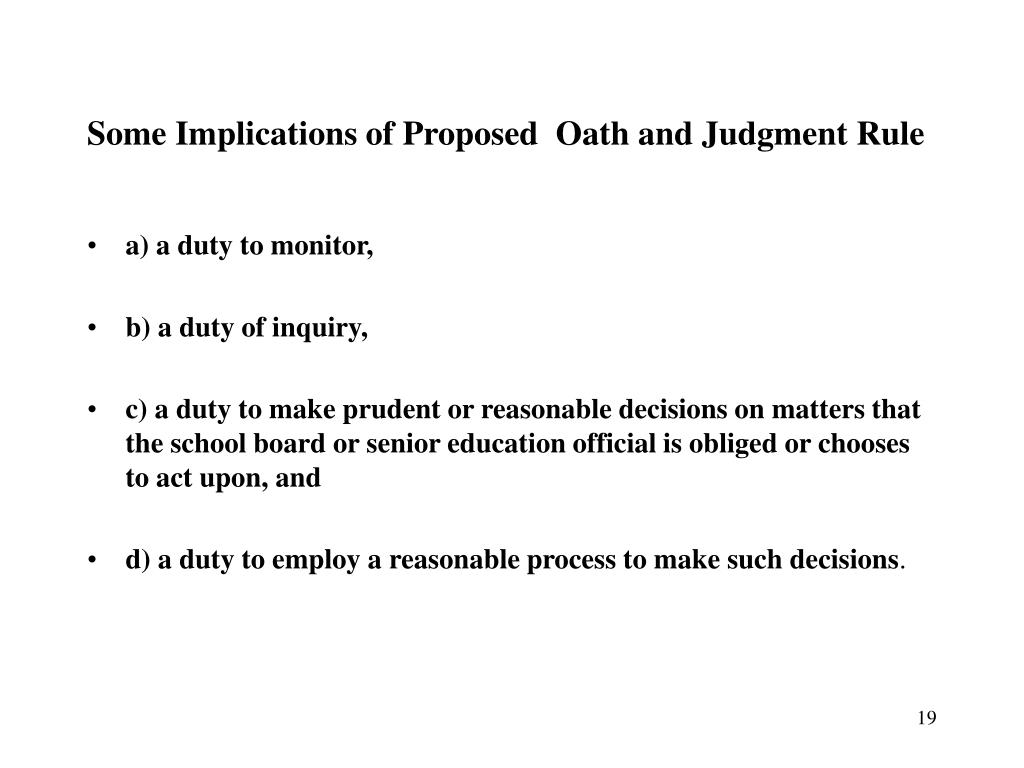 Some Implications of Proposed  Oath and Judgment Rule