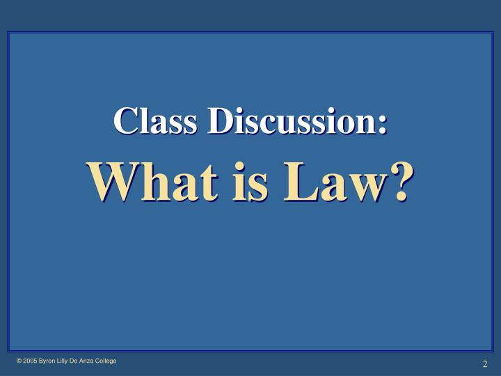 Class discussion what is law