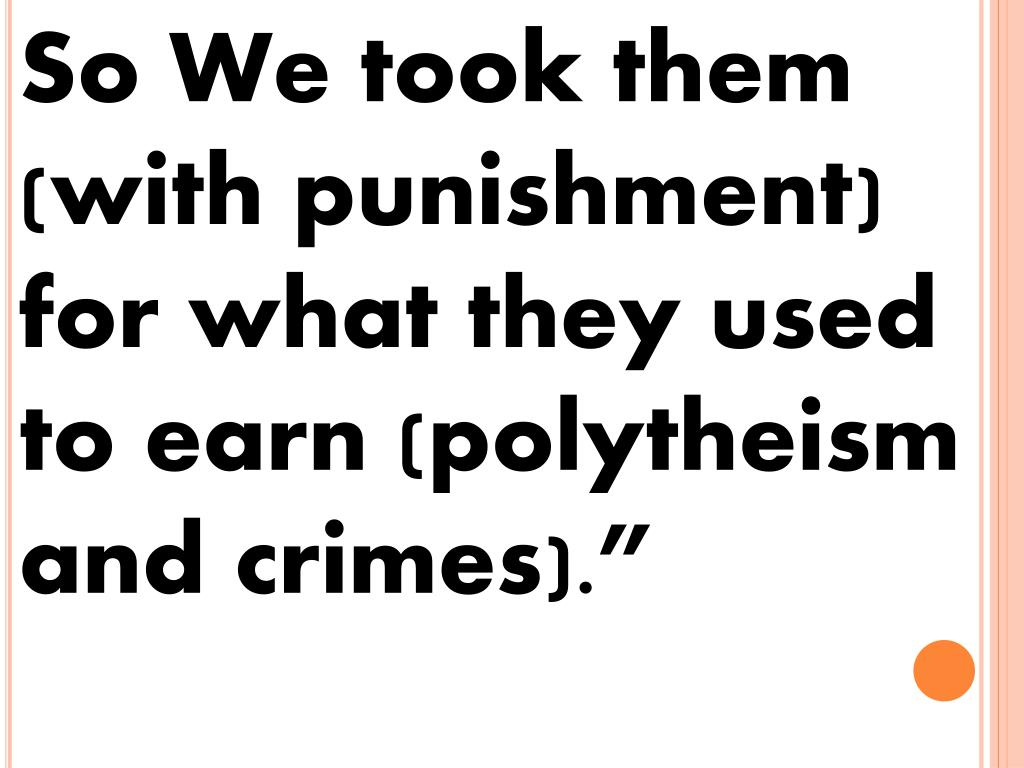 So We took them (with punishment) for what they used to earn (polytheism and crimes).""