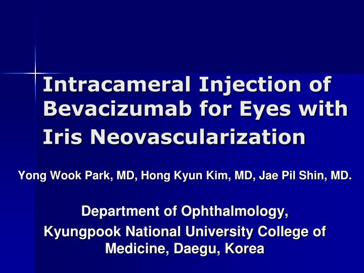 Intracameral injection of bevacizumab for eyes with iris neovascularization