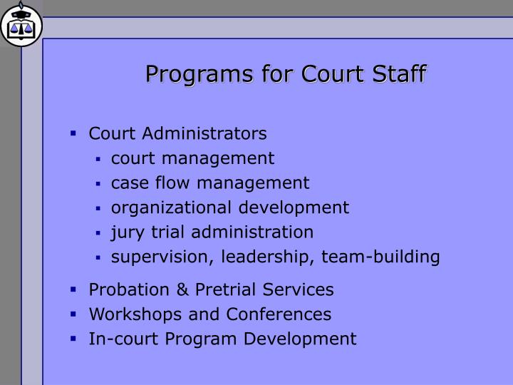 Programs for Court Staff