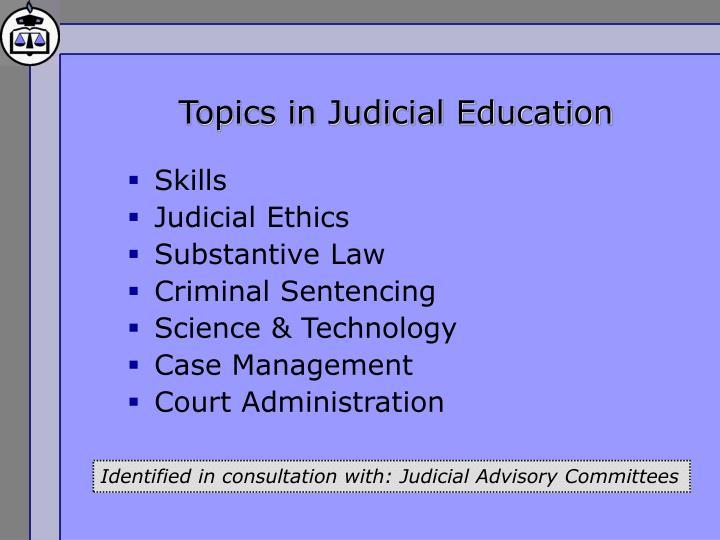 Topics in Judicial Education