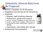immediate adverse reactions be prepared