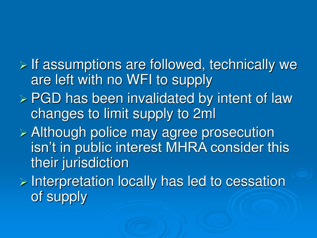 If assumptions are followed, technically we are left with no WFI to supply