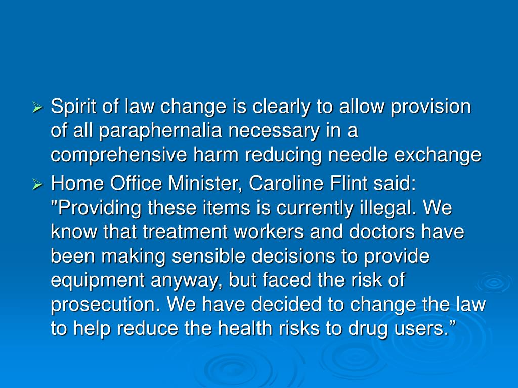 Spirit of law change is clearly to allow provision of all paraphernalia necessary in a comprehensive harm reducing needle exchange