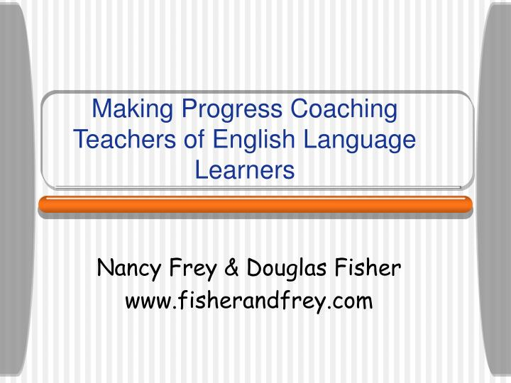 Making progress coaching teachers of english language learners