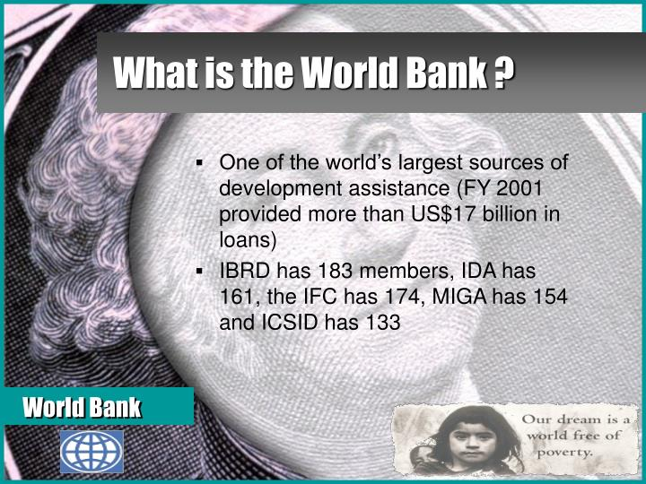 What is the World Bank ?