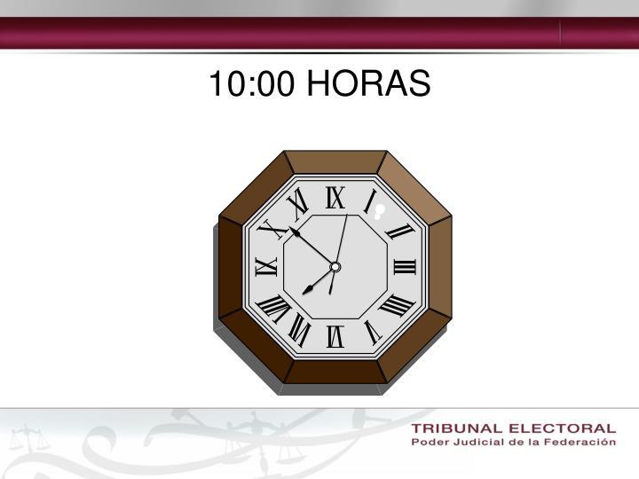 10:00 HORAS