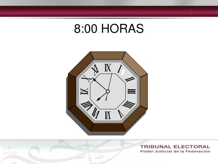 8:00 HORAS