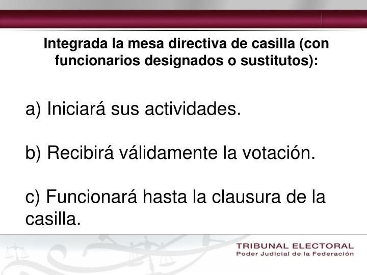Integrada la mesa directiva de casilla (con funcionarios designados o sustitutos):