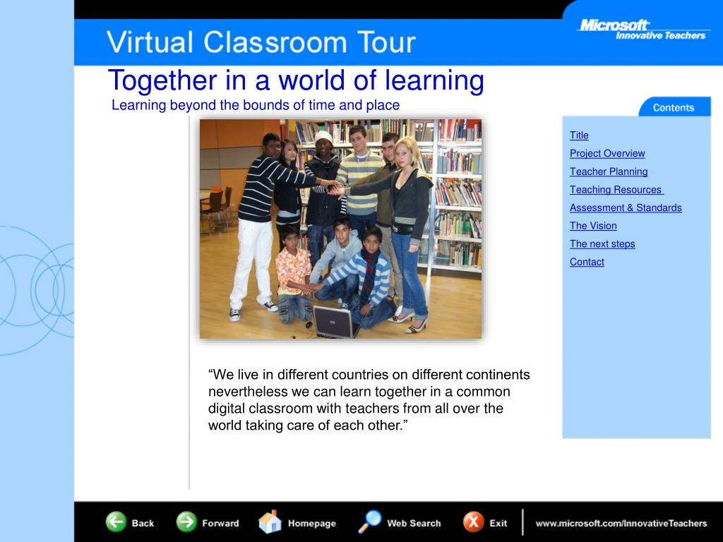 """We live in different countries on different continents nevertheless we can learn together in a common digital classroom with teachers from all over the world taking care of each other."""