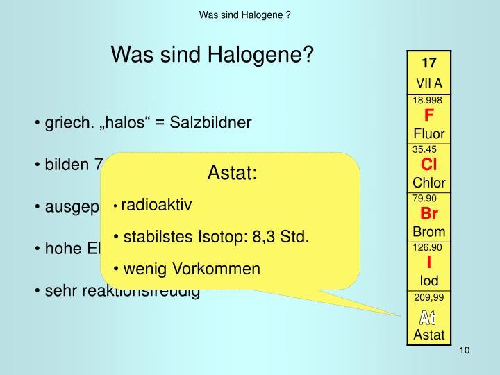Was sind Halogene ?