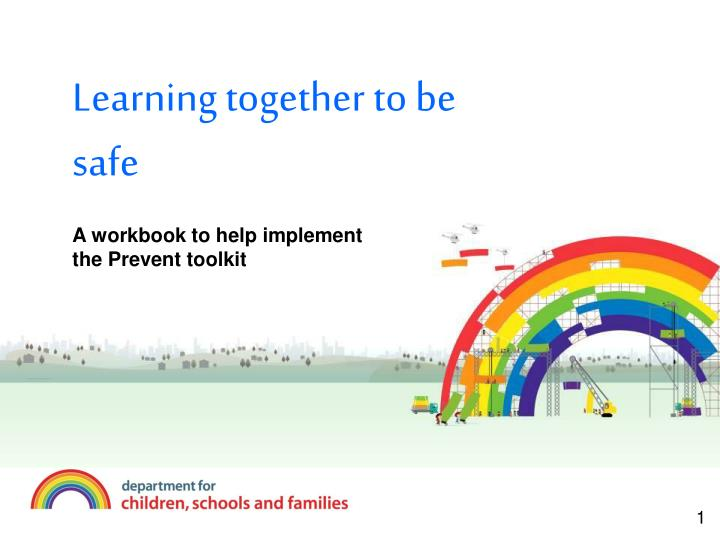 Learning together to be safe