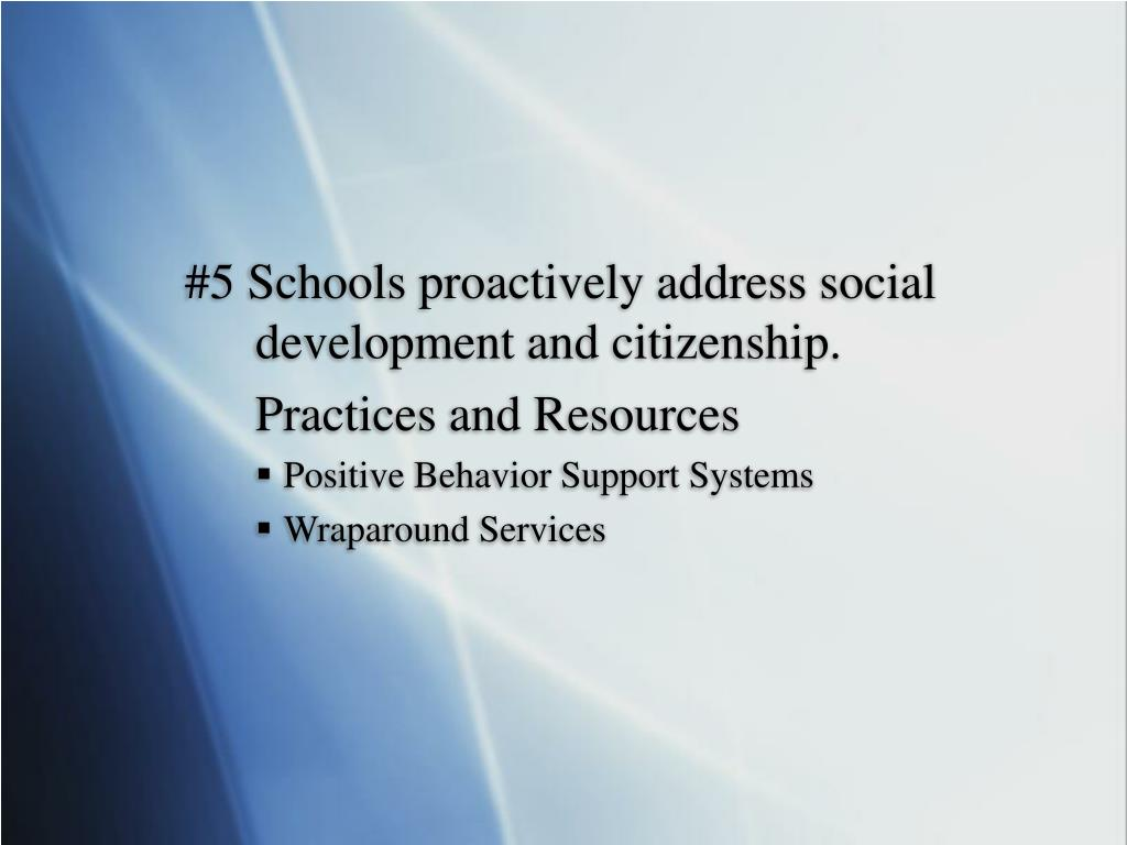 #5 Schools proactively address social 		development and citizenship.
