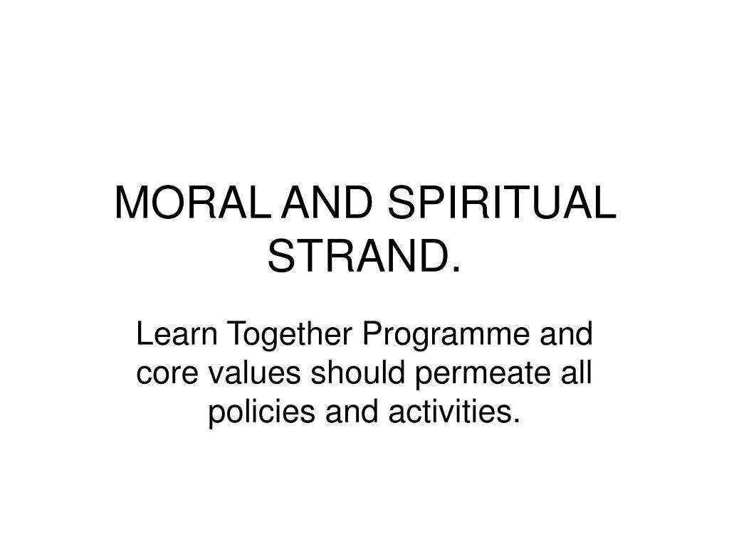 MORAL AND SPIRITUAL STRAND.