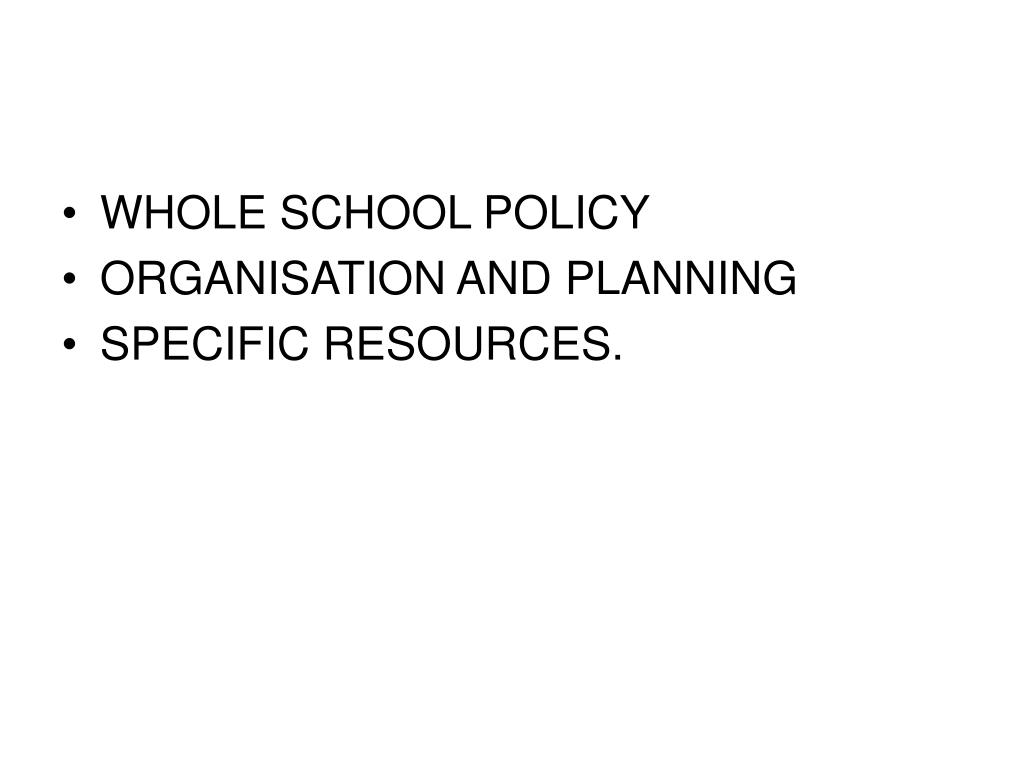 WHOLE SCHOOL POLICY