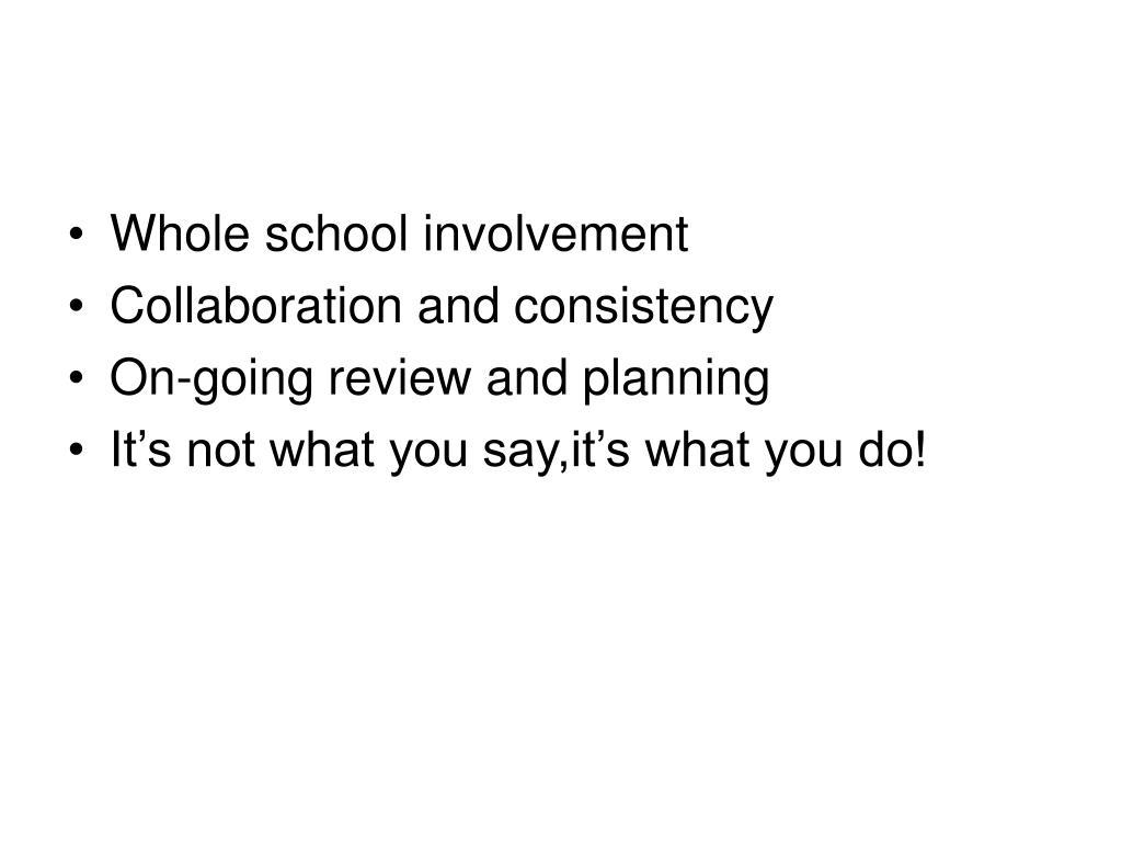 Whole school involvement