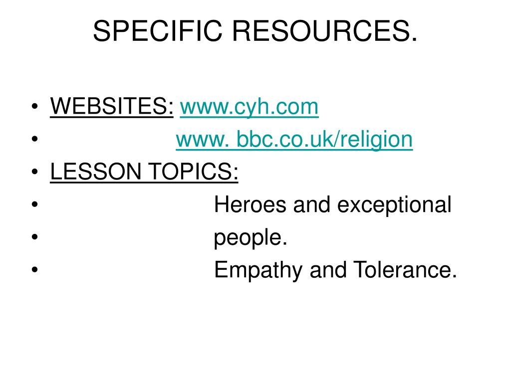 SPECIFIC RESOURCES.