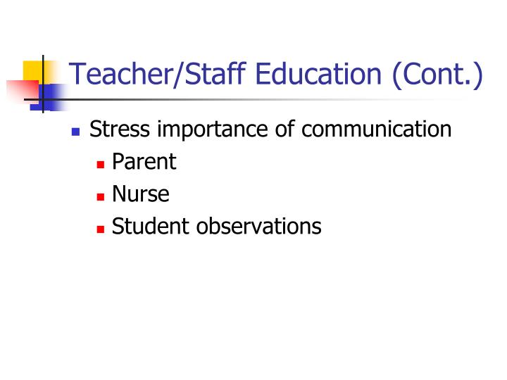 Teacher/Staff Education (Cont.)
