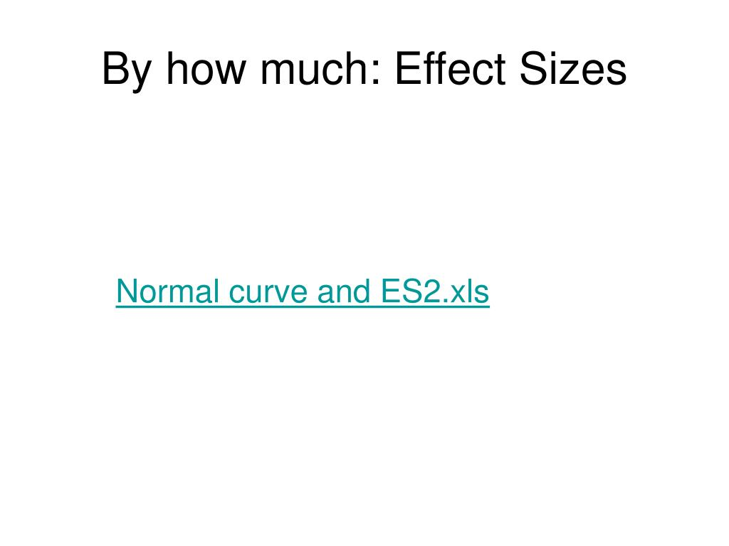 By how much: Effect Sizes