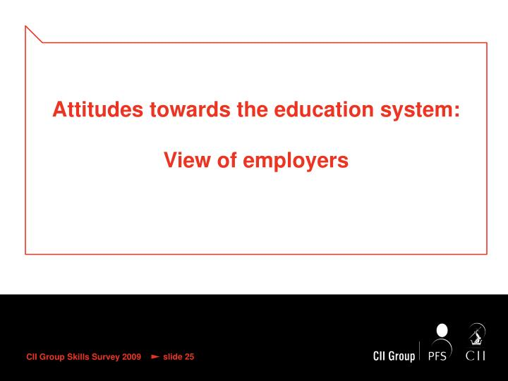 Attitudes towards the education system: