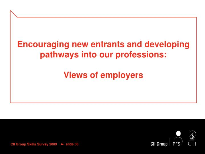 Encouraging new entrants and developing pathways into our professions: