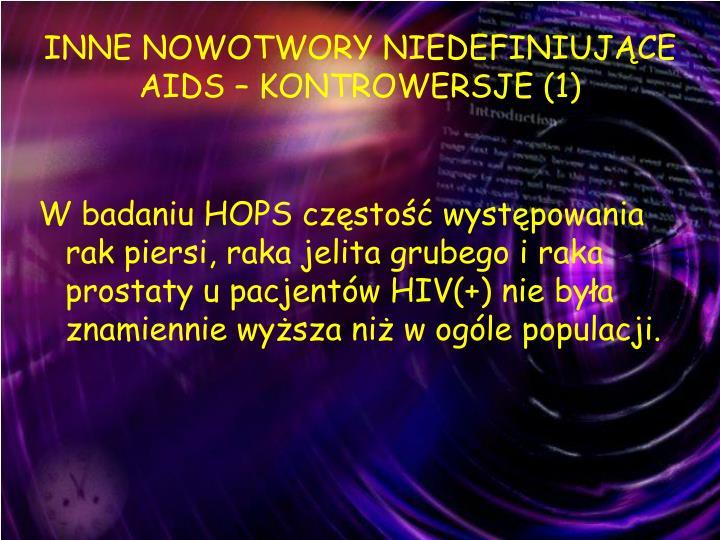 INNE NOWOTWORY NIEDEFINIUJĄCE AIDS – KONTROWERSJE (1)