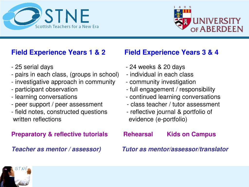 Field Experience Years 1 & 2          Field Experience Years 3 & 4