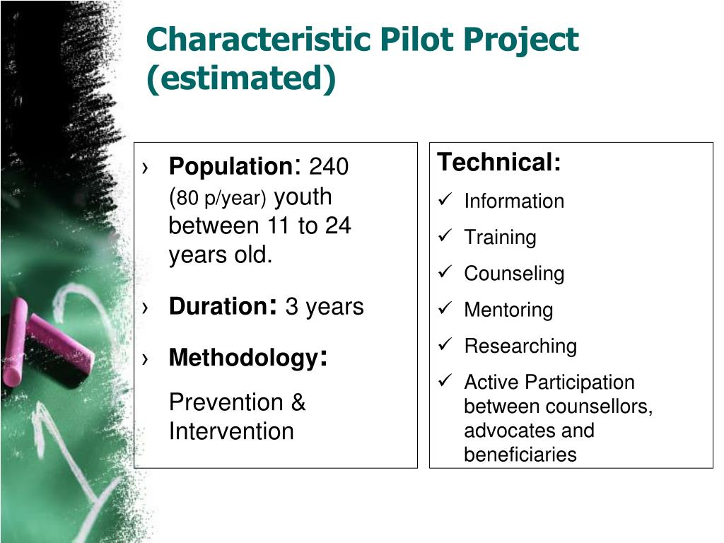 Characteristic Pilot Project (estimated)