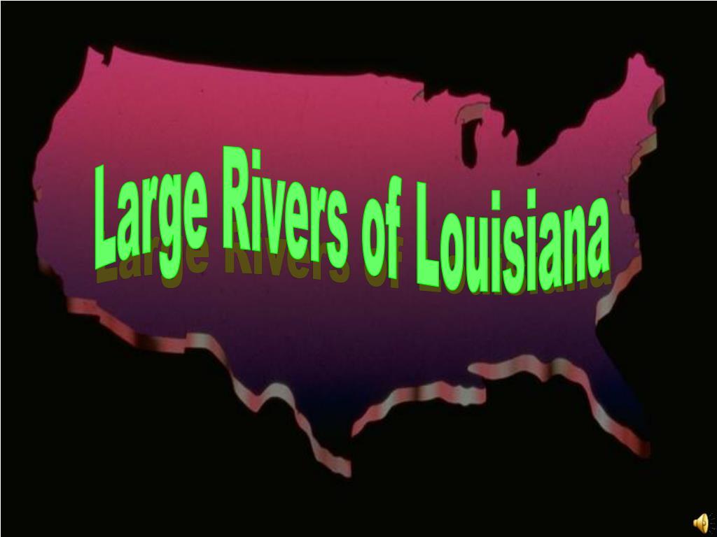 Large Rivers of Louisiana