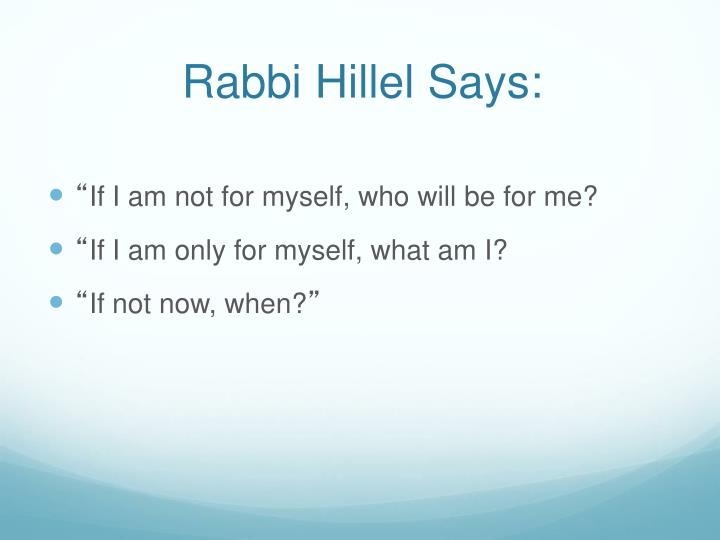 Rabbi Hillel Says: