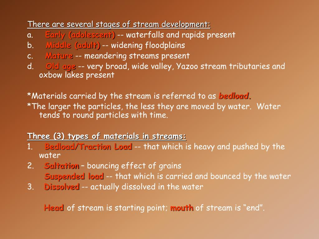 There are several stages of stream development: