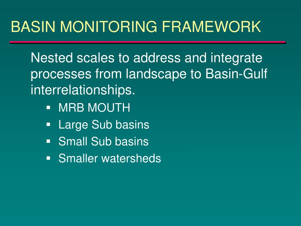BASIN MONITORING FRAMEWORK