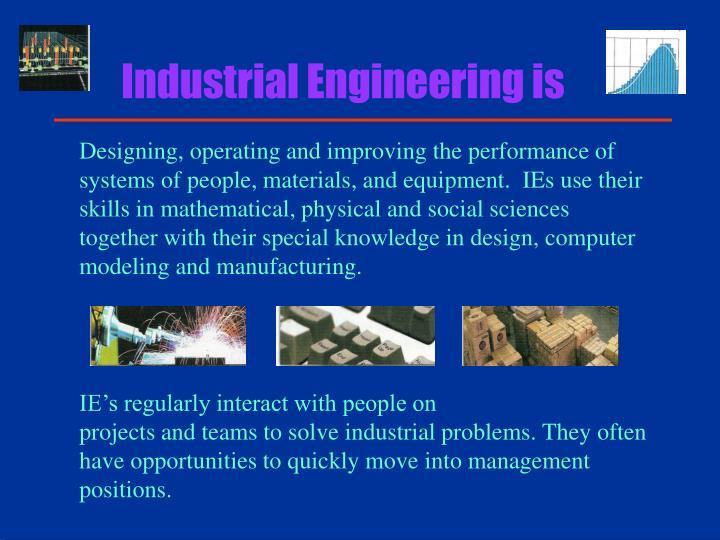 Industrial Engineering is