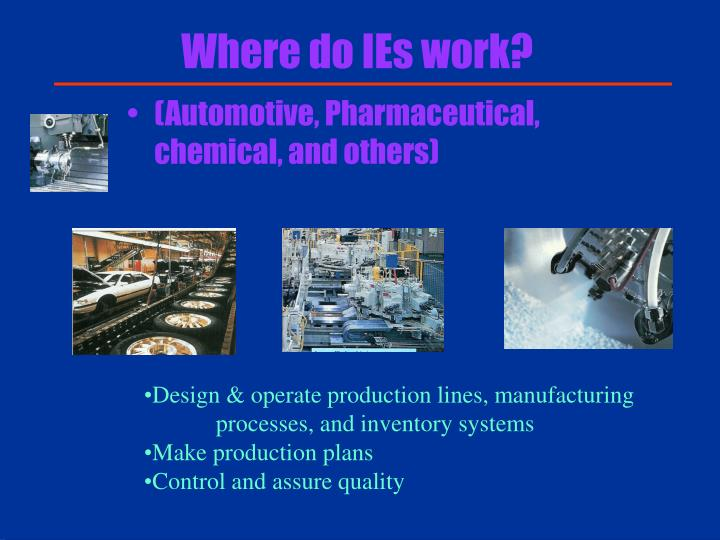 Where do IEs work?