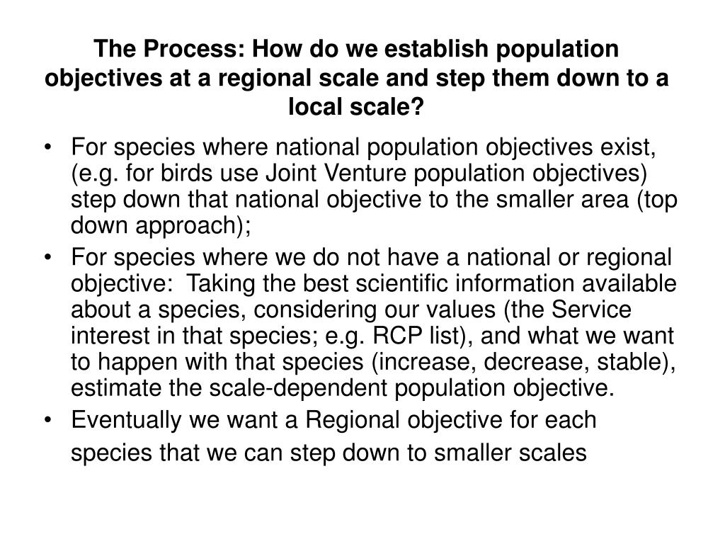 The Process: How do we establish population objectives at a regional scale and step them down to a local scale?